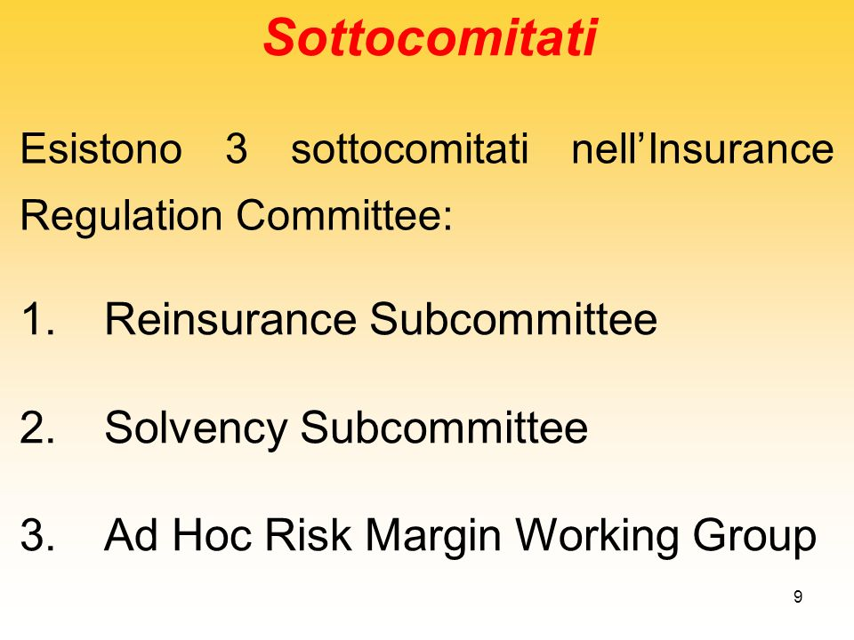 Sottocomitati Reinsurance Subcommittee Solvency Subcommittee
