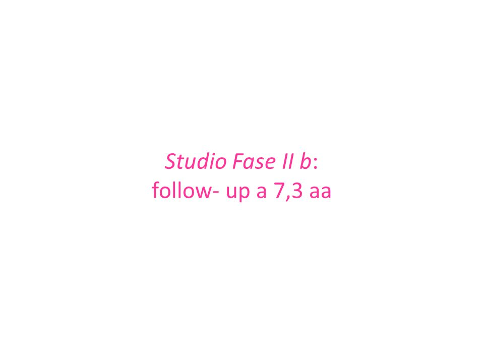 Studio Fase II b: follow- up a 7,3 aa