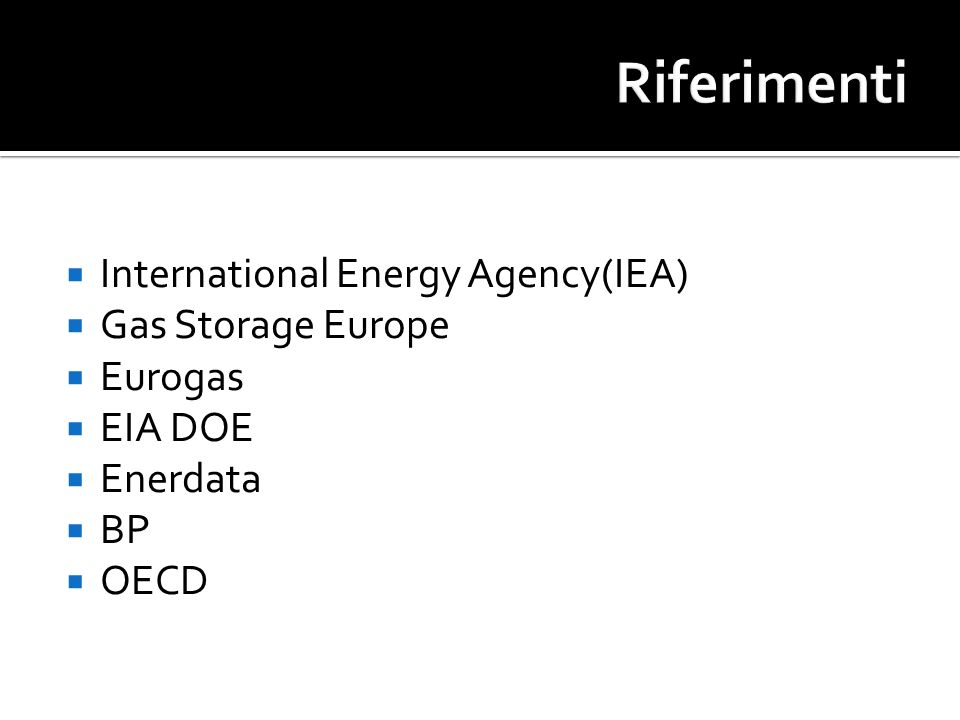 Riferimenti International Energy Agency(IEA) Gas Storage Europe