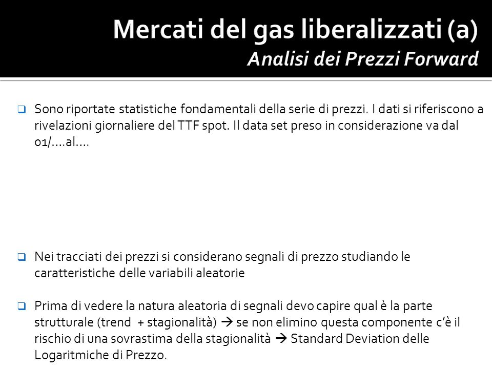 Mercati del gas liberalizzati (a) Analisi dei Prezzi Forward