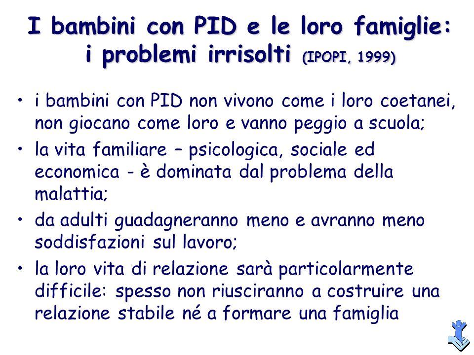 I bambini con PID e le loro famiglie: i problemi irrisolti (IPOPI, 1999)
