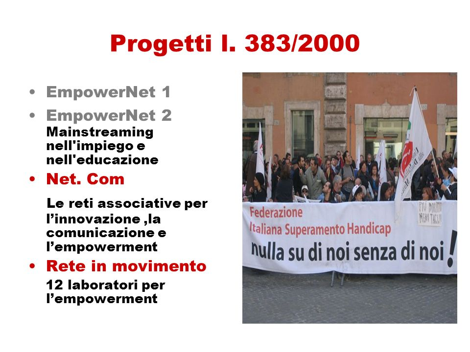 Progetti l. 383/2000 EmpowerNet 1. EmpowerNet 2 Mainstreaming nell impiego e nell educazione. Net. Com.
