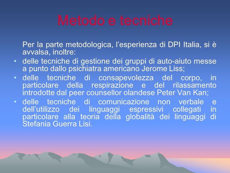 Metodo e tecniche Per la parte metodologica, l'esperienza di DPI Italia, si è avvalsa, inoltre: