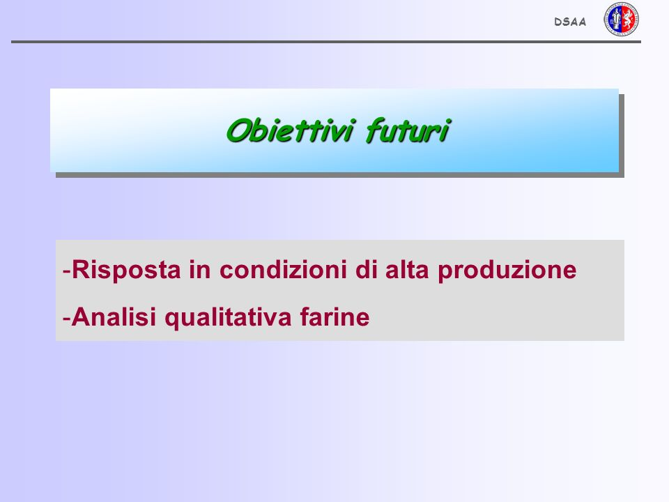 Obiettivi futuri Risposta in condizioni di alta produzione