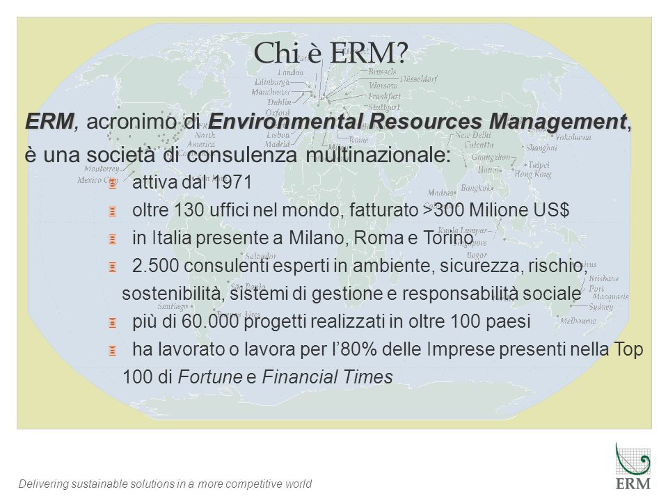 Chi è ERM ERM, acronimo di Environmental Resources Management,