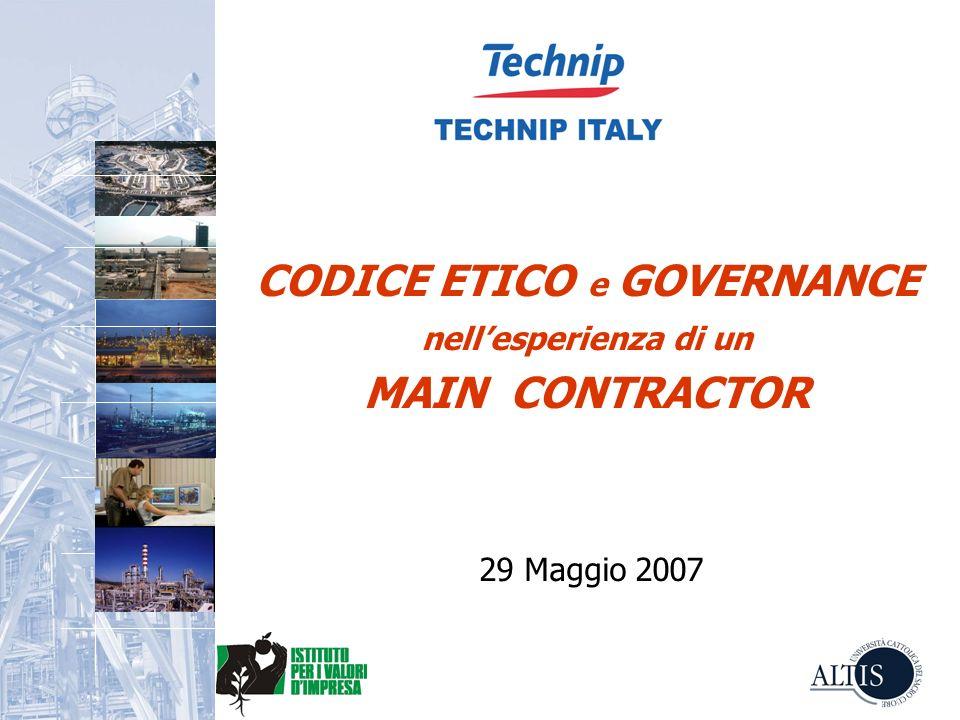CODICE ETICO e GOVERNANCE nell'esperienza di un MAIN CONTRACTOR 29 Maggio 2007