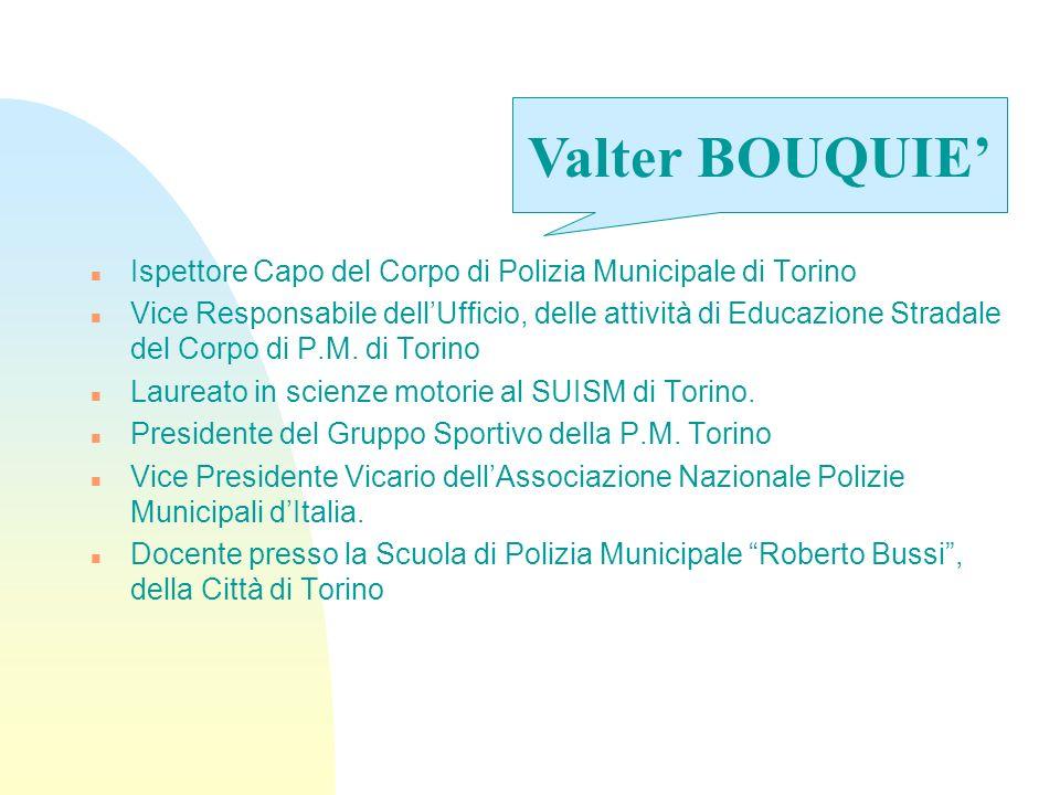 Valter BOUQUIE' Ispettore Capo del Corpo di Polizia Municipale di Torino.