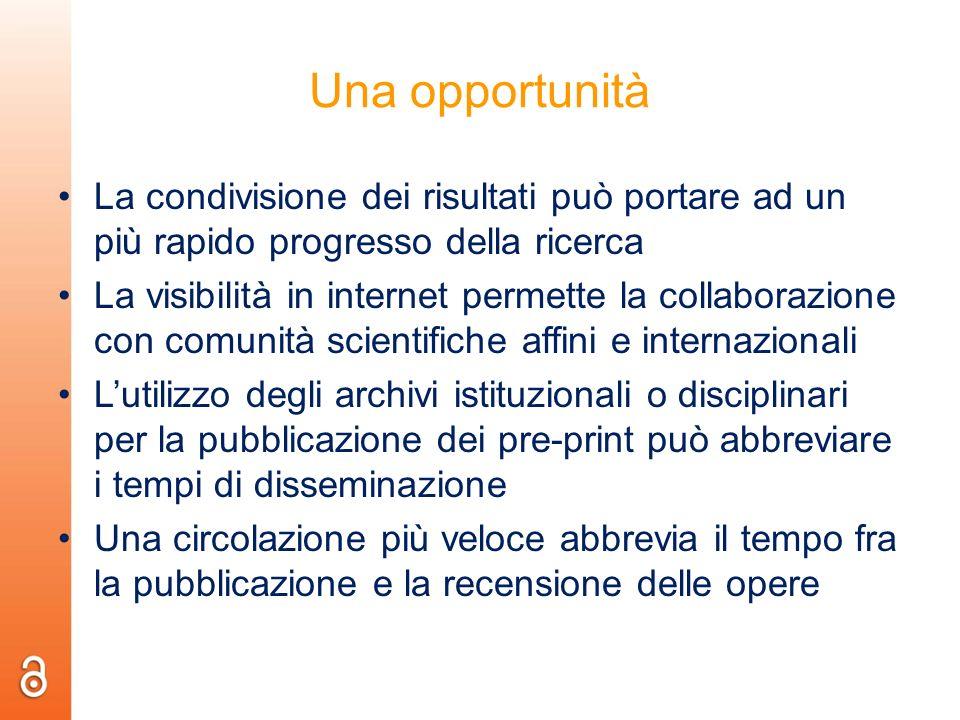 Una opportunità La condivisione dei risultati può portare ad un più rapido progresso della ricerca.