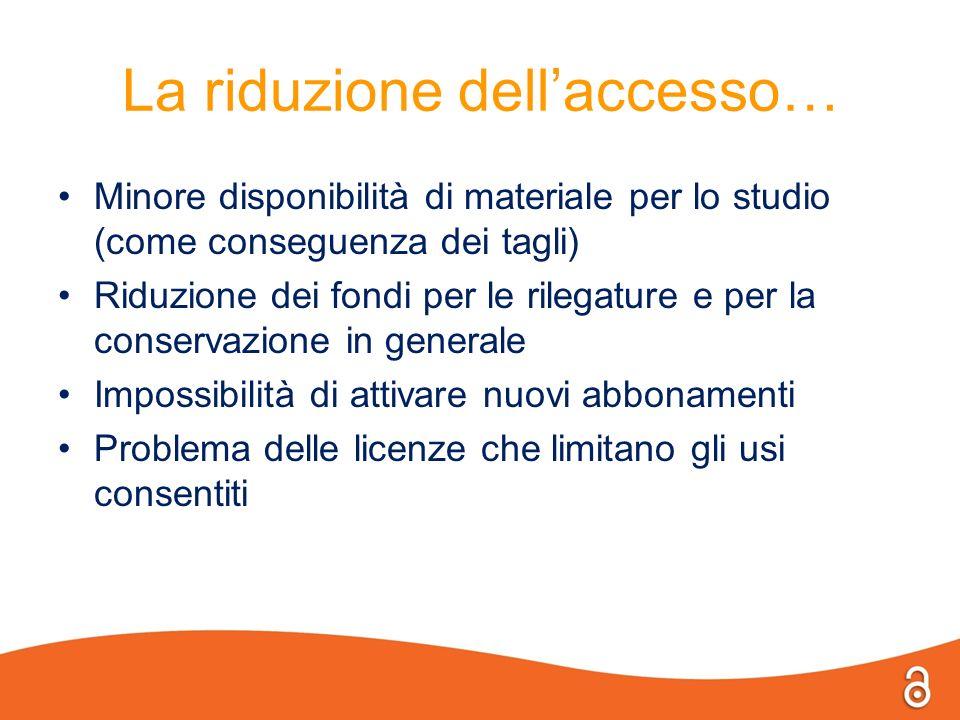 La riduzione dell'accesso…