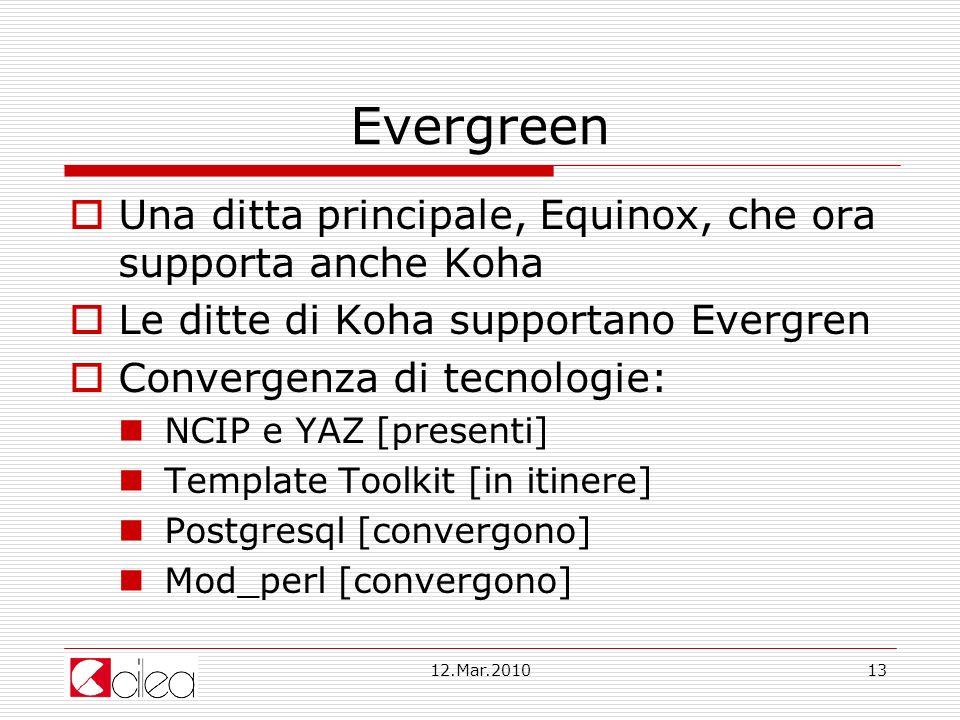 Evergreen Una ditta principale, Equinox, che ora supporta anche Koha