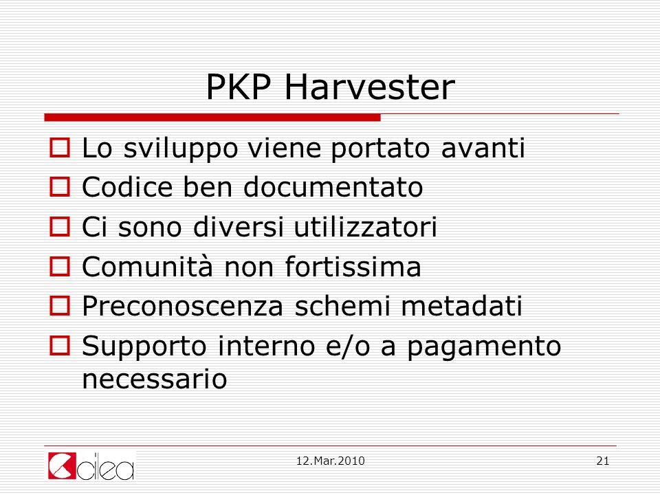 PKP Harvester Lo sviluppo viene portato avanti Codice ben documentato