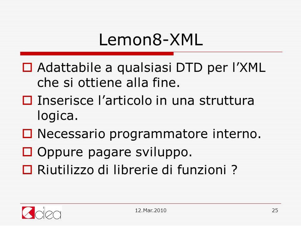 Lemon8-XML Adattabile a qualsiasi DTD per l'XML che si ottiene alla fine. Inserisce l'articolo in una struttura logica.