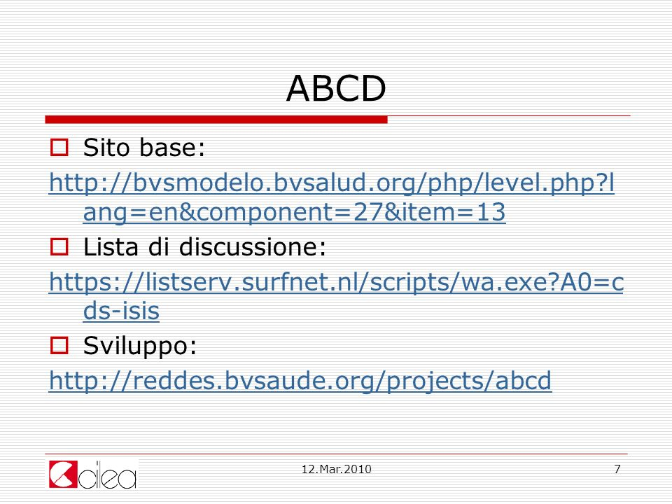 ABCD Sito base: http://bvsmodelo.bvsalud.org/php/level.php lang=en&component=27&item=13. Lista di discussione: