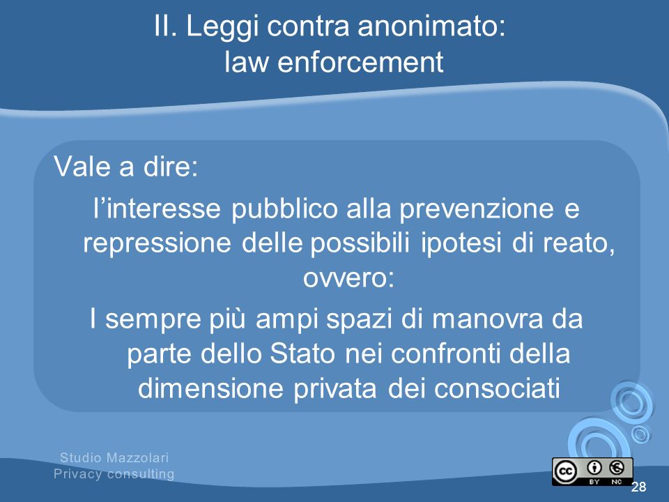 II. Leggi contra anonimato: law enforcement