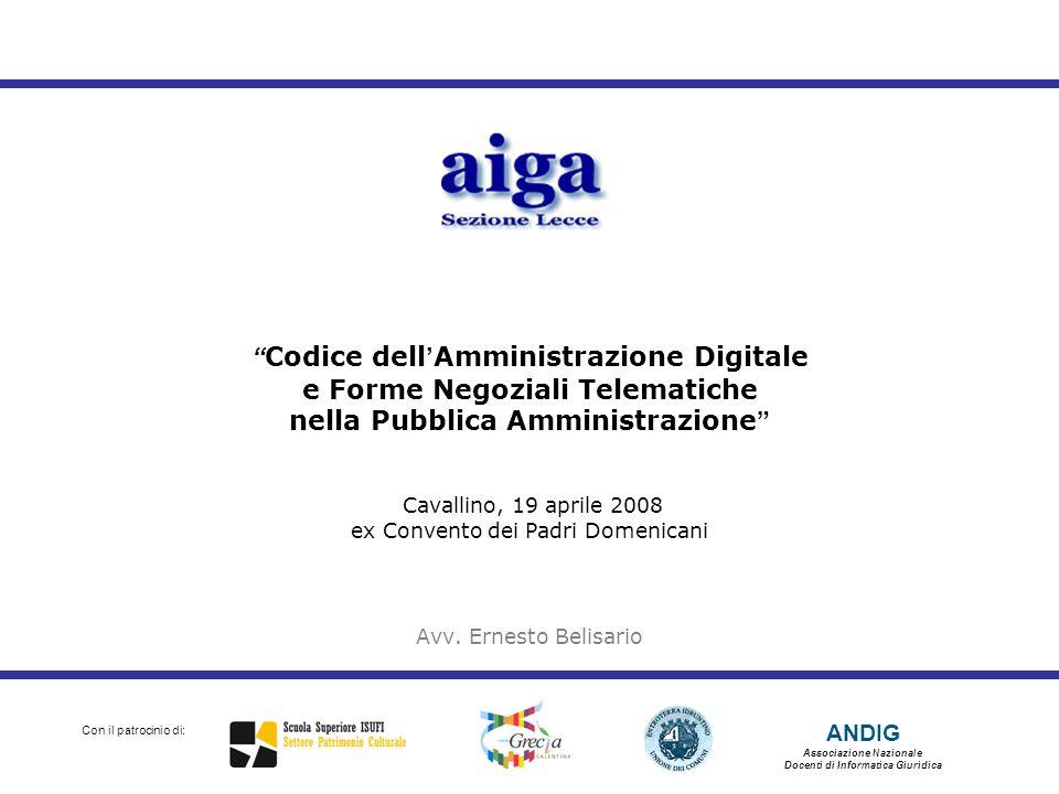 Codice dell'Amministrazione Digitale e Forme Negoziali Telematiche nella Pubblica Amministrazione Cavallino, 19 aprile 2008 ex Convento dei Padri Domenicani