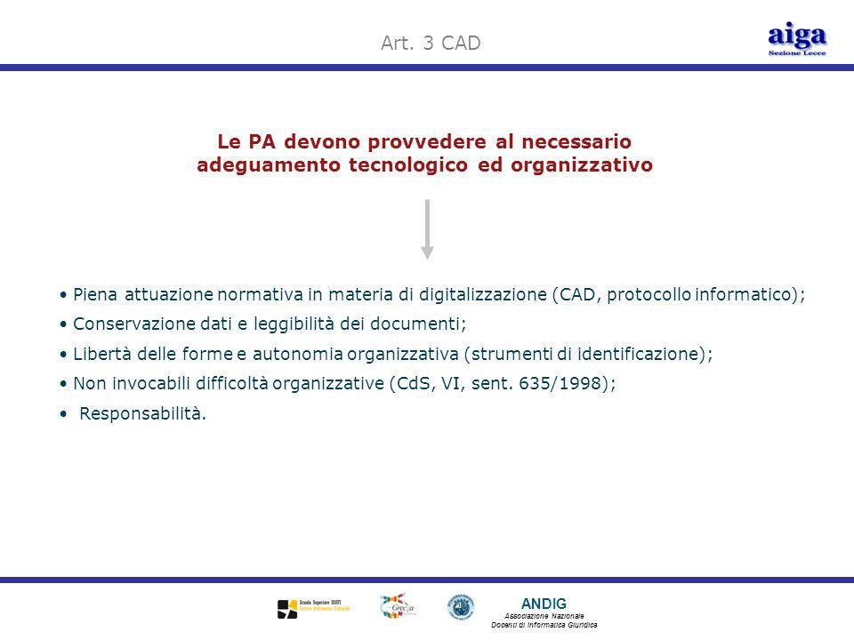 Art. 3 CAD Le PA devono provvedere al necessario adeguamento tecnologico ed organizzativo.