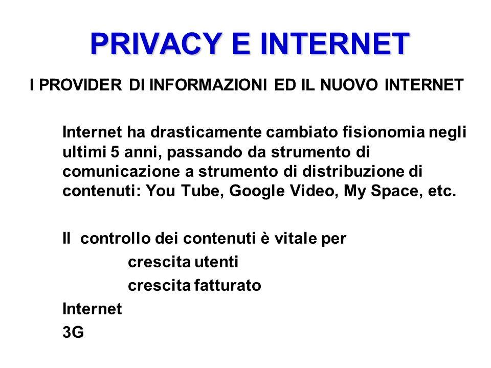 PRIVACY E INTERNET I PROVIDER DI INFORMAZIONI ED IL NUOVO INTERNET