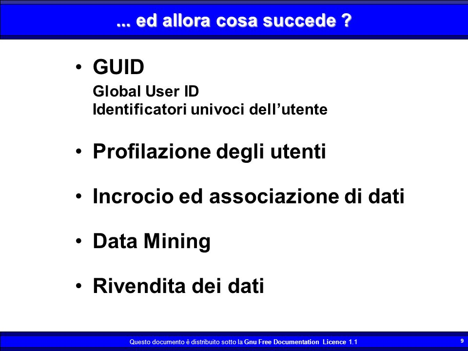 Profilazione degli utenti Incrocio ed associazione di dati Data Mining