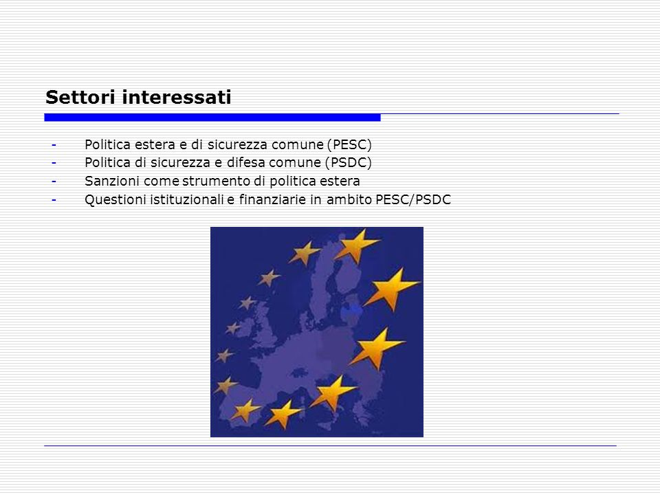Settori interessati Politica estera e di sicurezza comune (PESC)