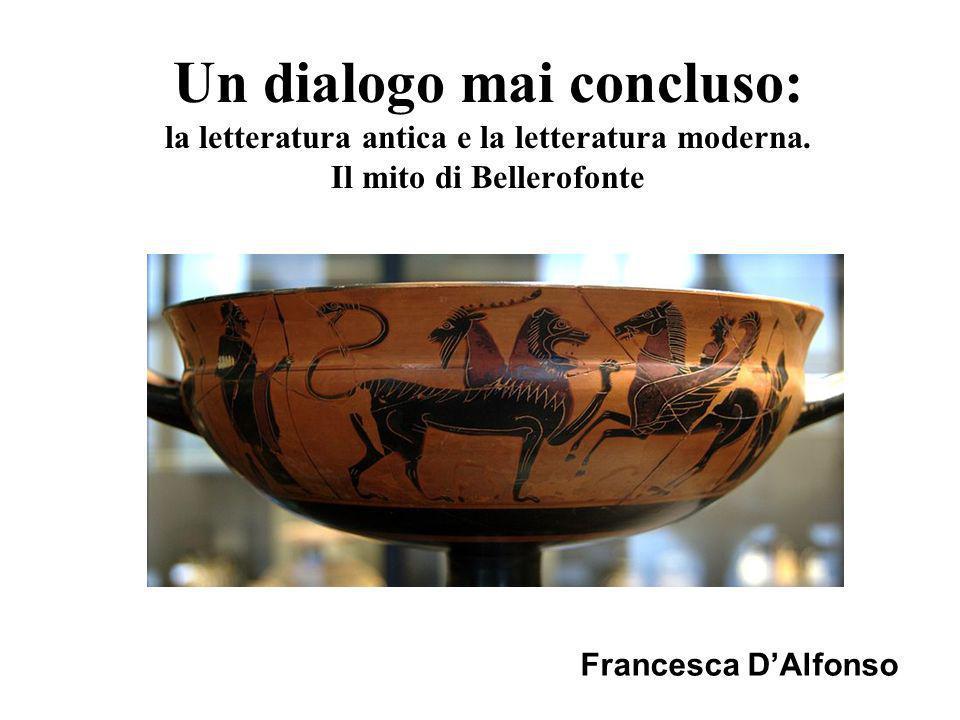 Un dialogo mai concluso: la letteratura antica e la letteratura moderna. Il mito di Bellerofonte