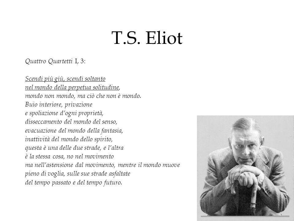T.S. Eliot Quattro Quartetti I, 3: Scendi più giù, scendi soltanto
