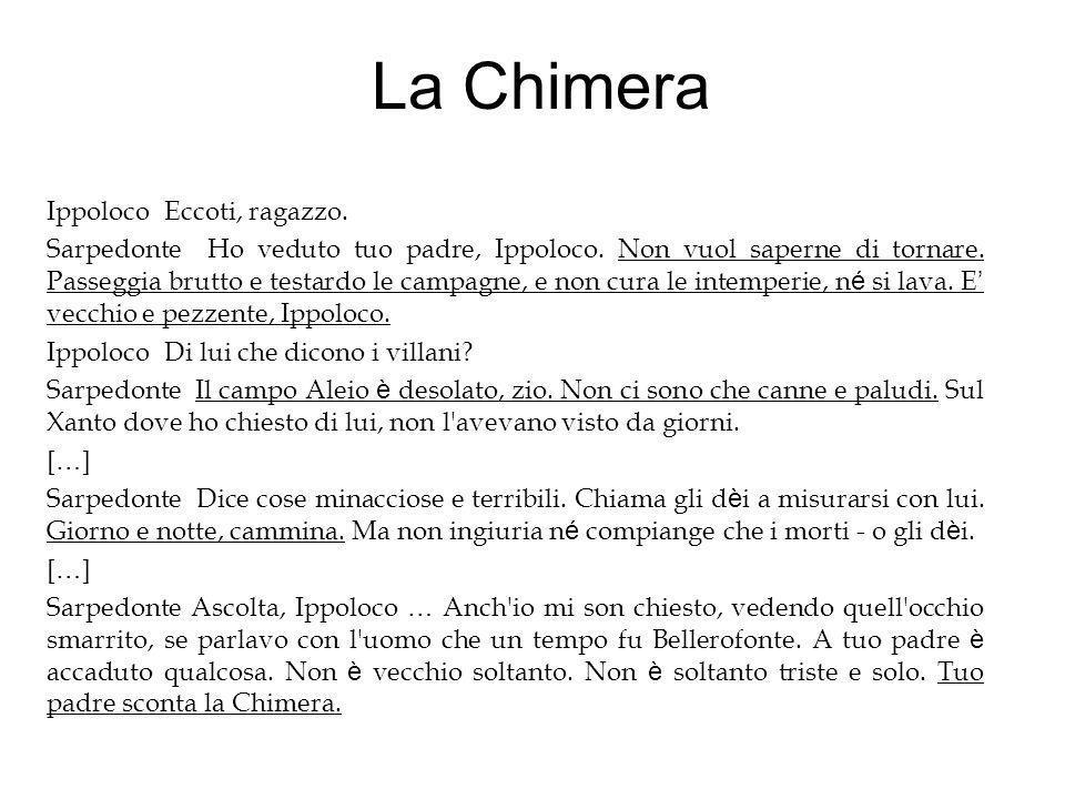 La Chimera Ippoloco Eccoti, ragazzo.