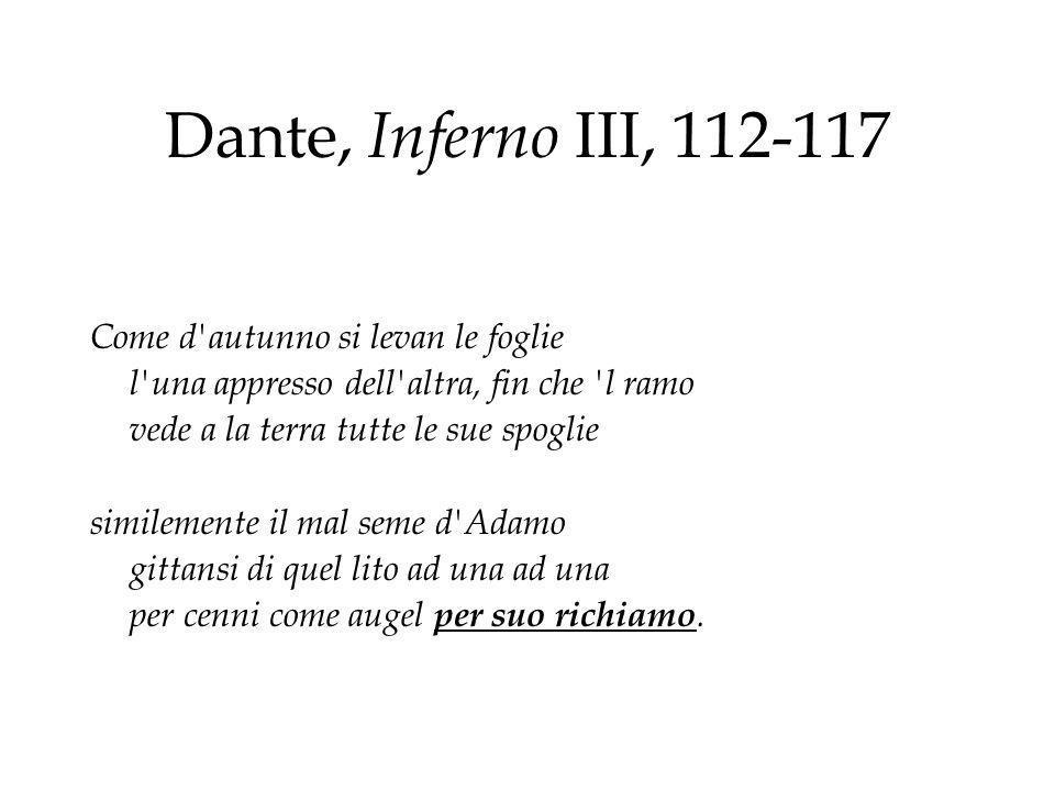 Dante, Inferno III, 112-117 Come d autunno si levan le foglie