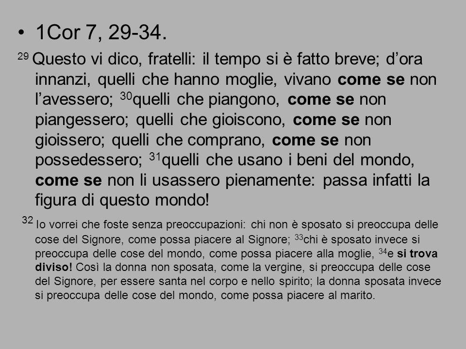 1Cor 7, 29-34.