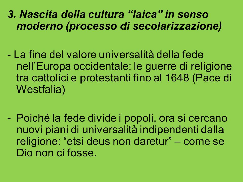 3. Nascita della cultura laica in senso moderno (processo di secolarizzazione)