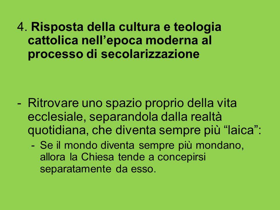 4. Risposta della cultura e teologia cattolica nell'epoca moderna al processo di secolarizzazione