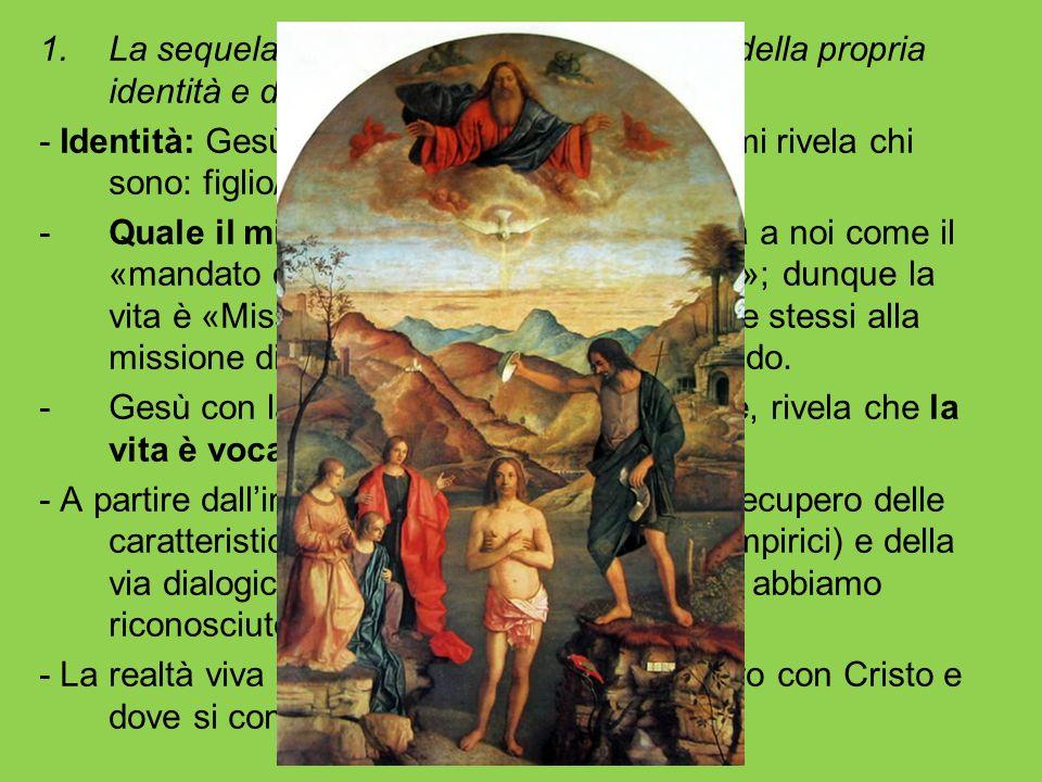 La sequela di Cristo realizza la scoperta della propria identità e del proprio compito