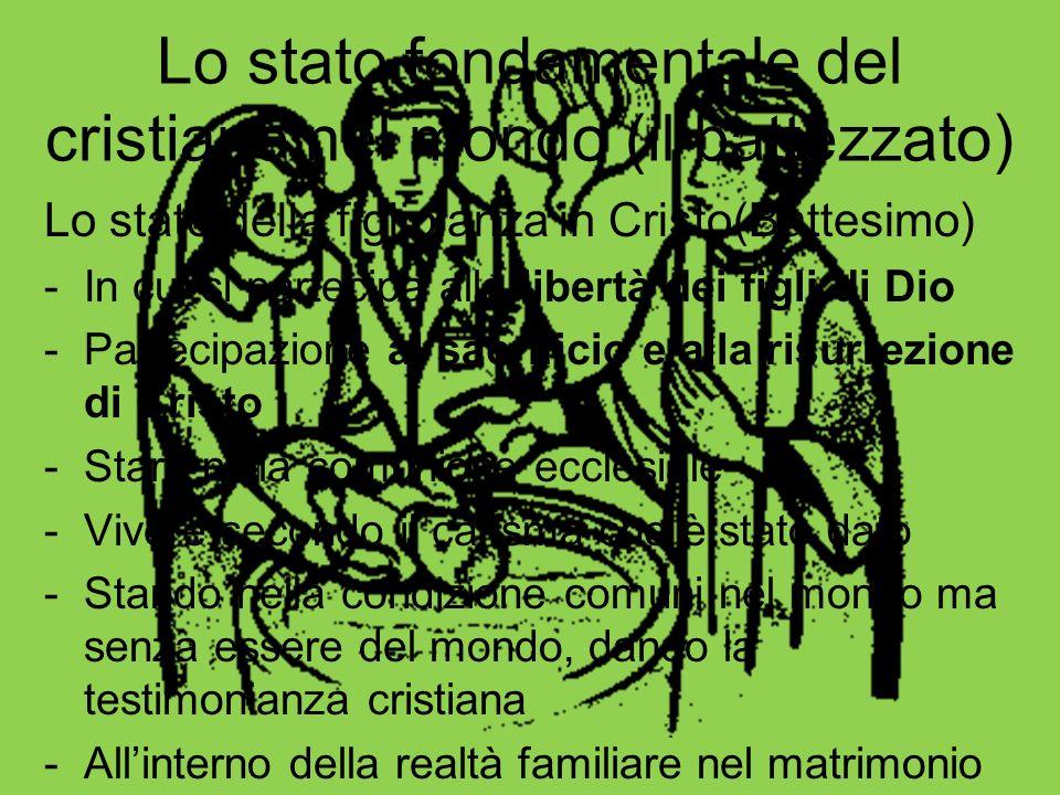Lo stato fondamentale del cristiano nel mondo (il battezzato)