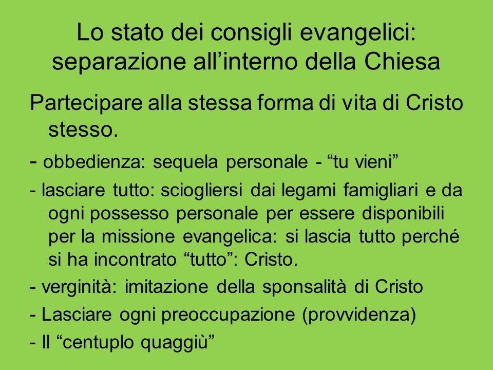 Lo stato dei consigli evangelici: separazione all'interno della Chiesa