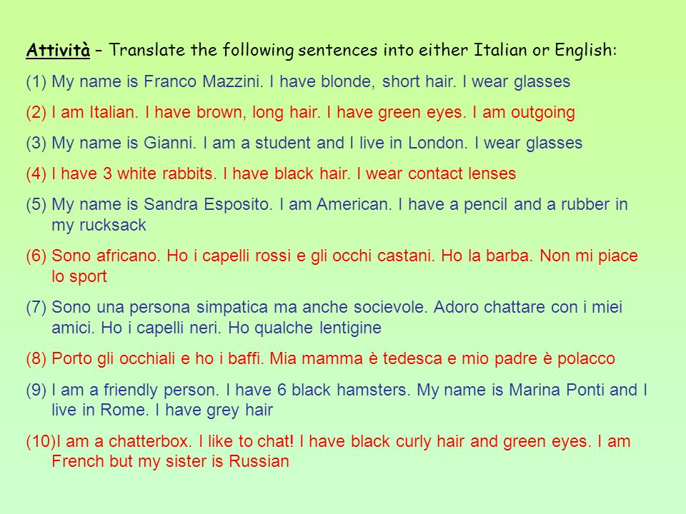 Attività – Translate the following sentences into either Italian or English:
