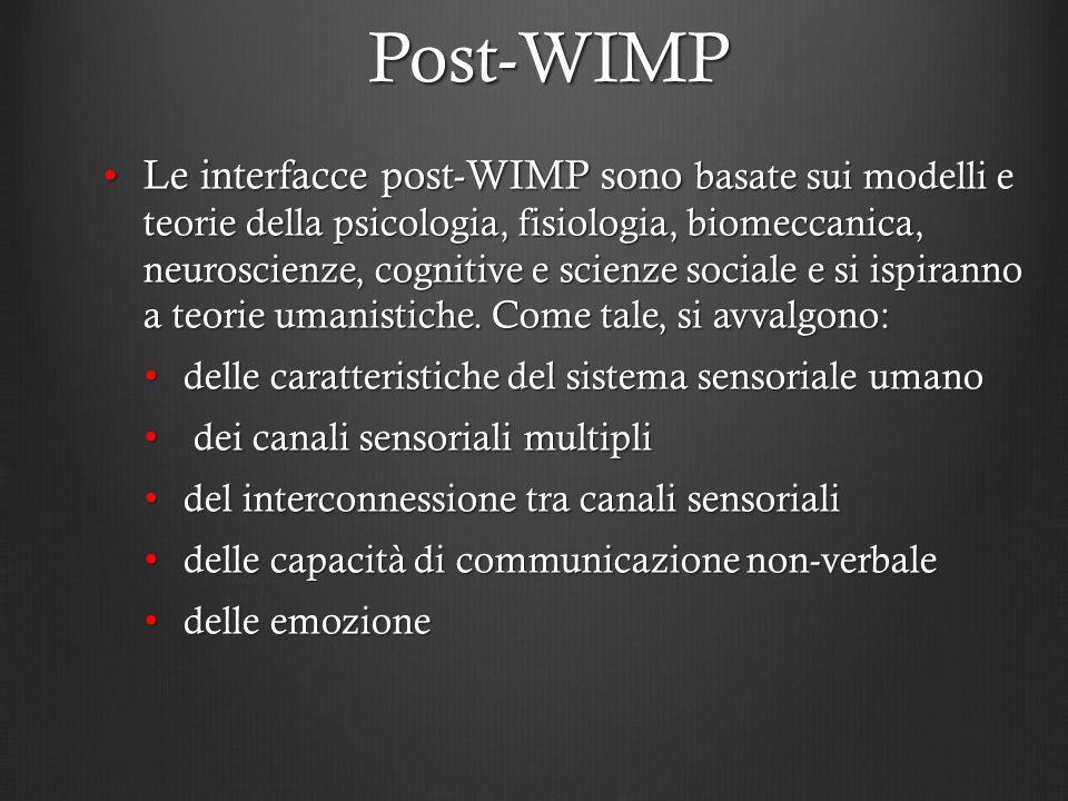 Post-WIMP Sfruttano le caratteristiche del sistema sensoriale umano