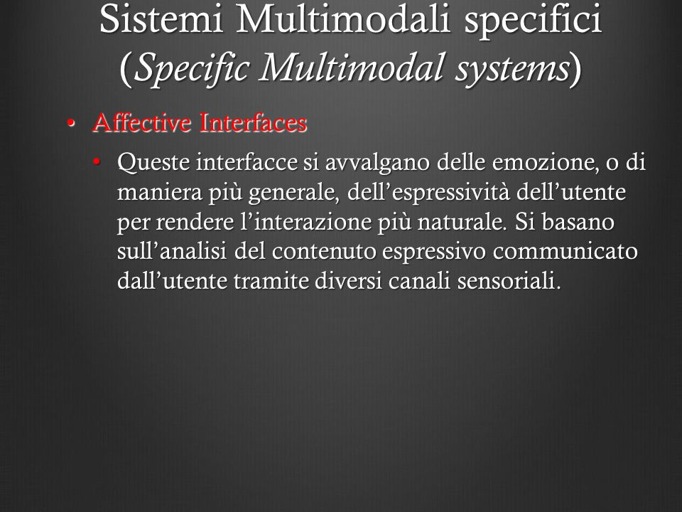 Sistemi Multimodali specifici (Specific Multimodal systems)