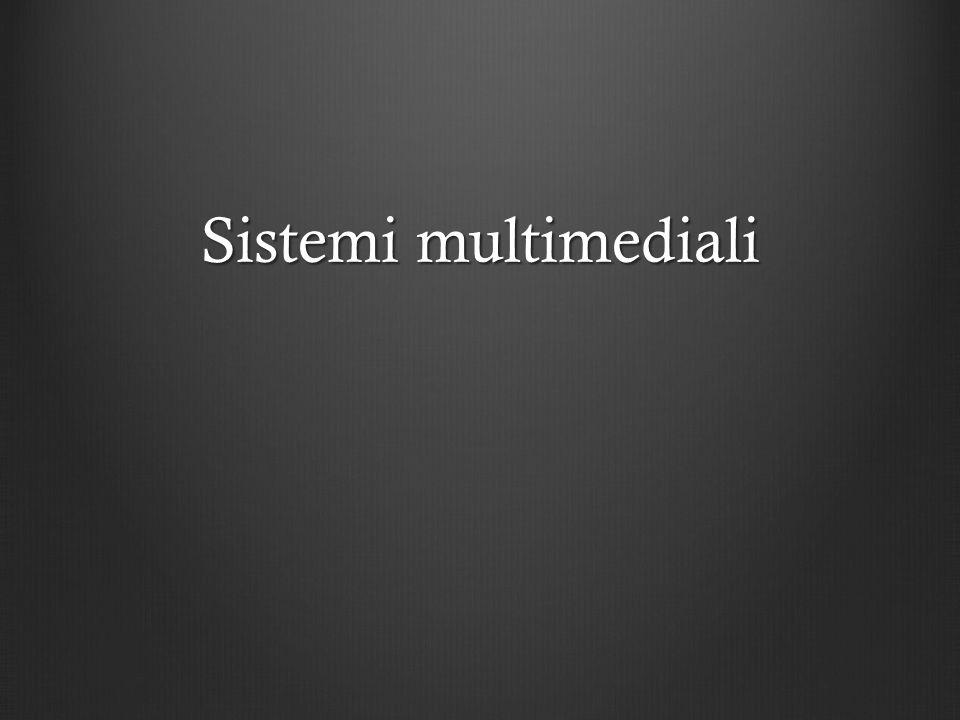 Sistemi multimediali