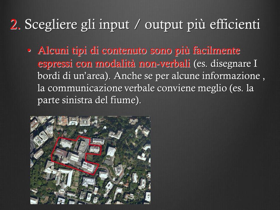 2. Scegliere gli input / output più efficienti