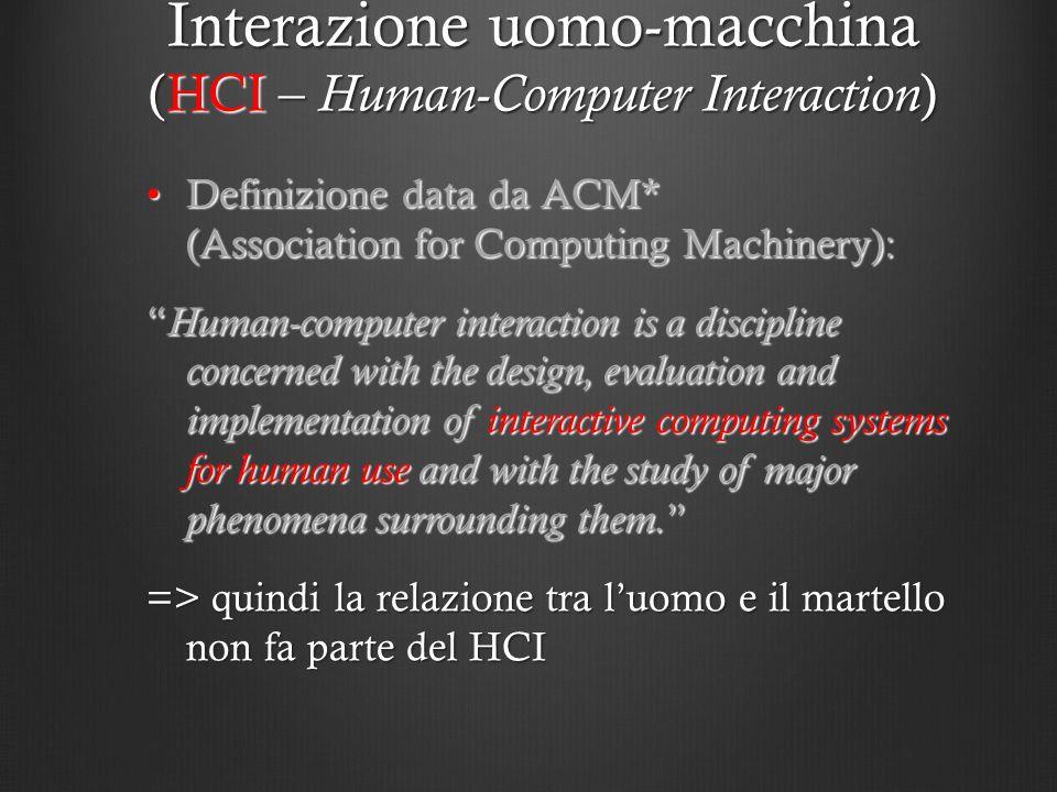 Interazione uomo-macchina (HCI – Human-Computer Interaction)