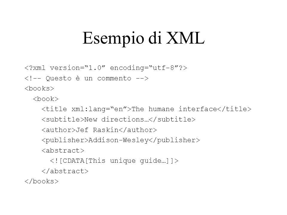 Esempio di XML < xml version= 1.0 encoding= utf-8 >
