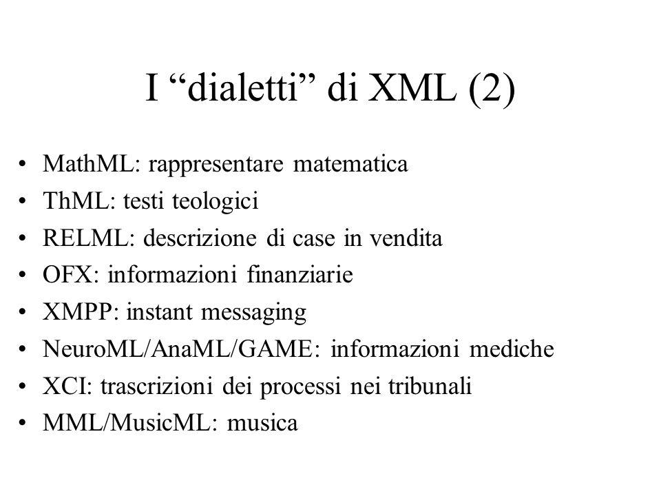 I dialetti di XML (2) MathML: rappresentare matematica