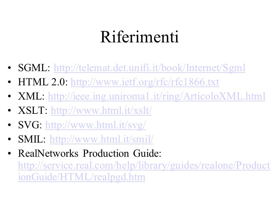 Riferimenti SGML: http://telemat.det.unifi.it/book/Internet/Sgml