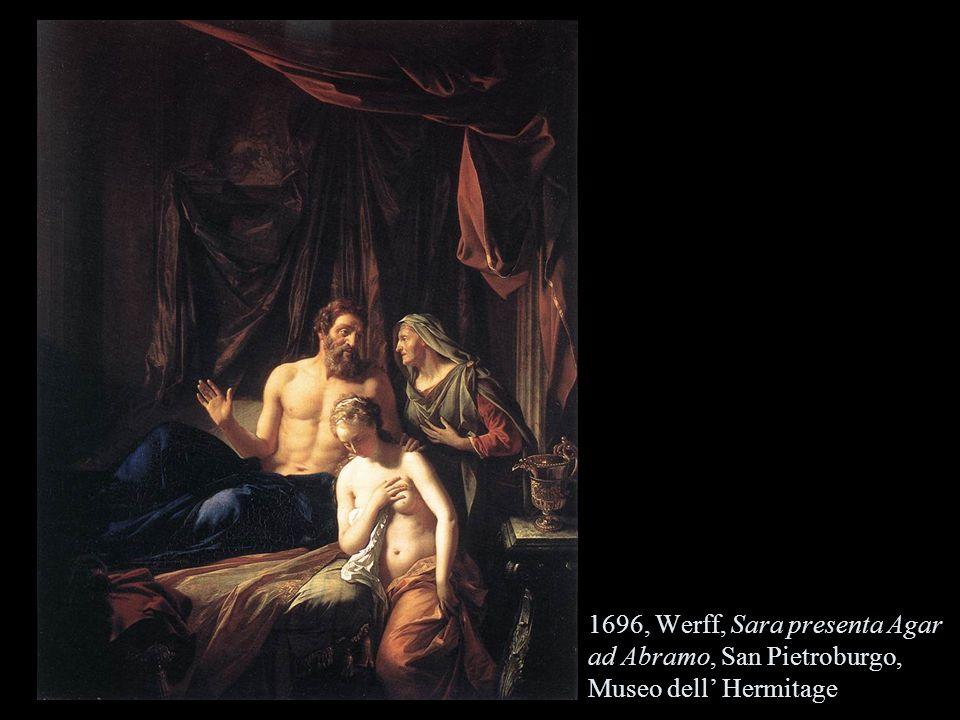 1696, Werff, Sara presenta Agar ad Abramo, San Pietroburgo, Museo dell' Hermitage