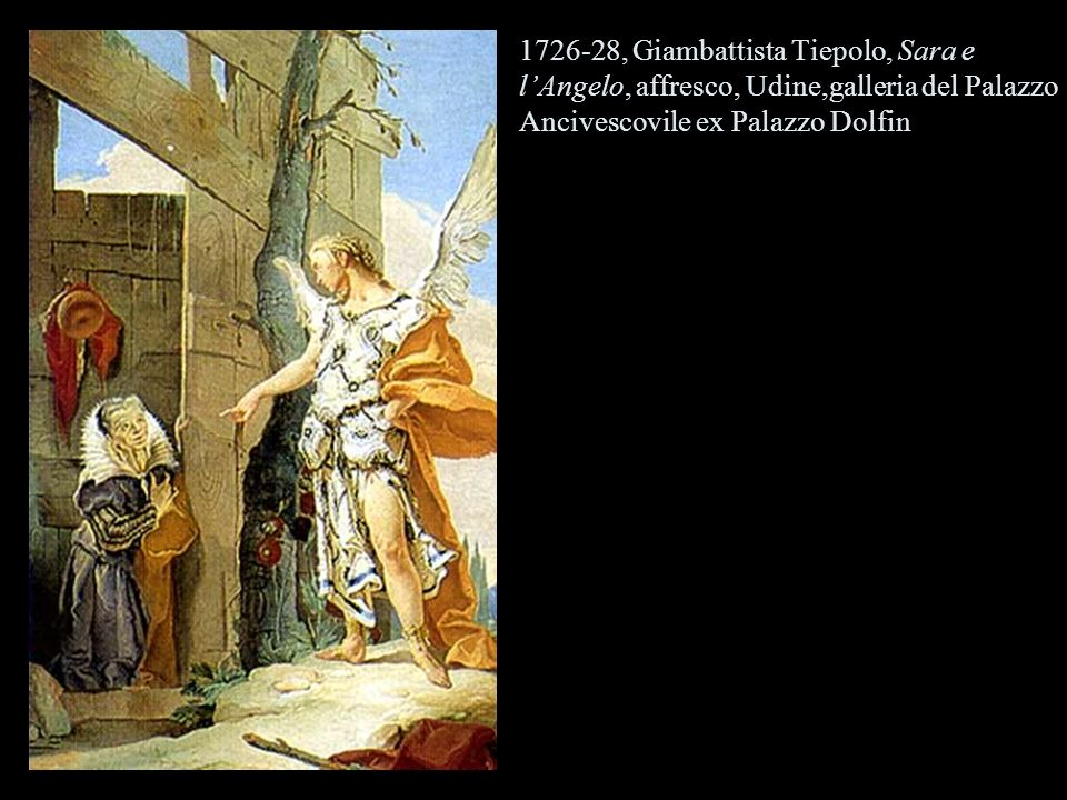 1726-28, Giambattista Tiepolo, Sara e l'Angelo, affresco, Udine,galleria del Palazzo Ancivescovile ex Palazzo Dolfin