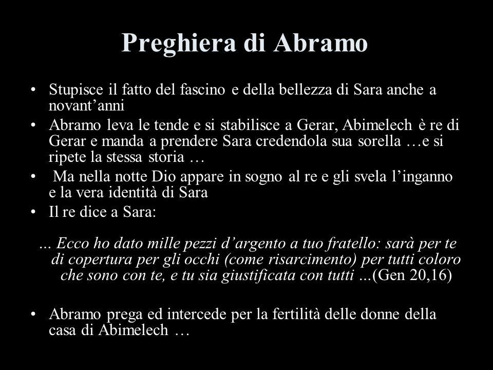 Preghiera di Abramo Stupisce il fatto del fascino e della bellezza di Sara anche a novant'anni.