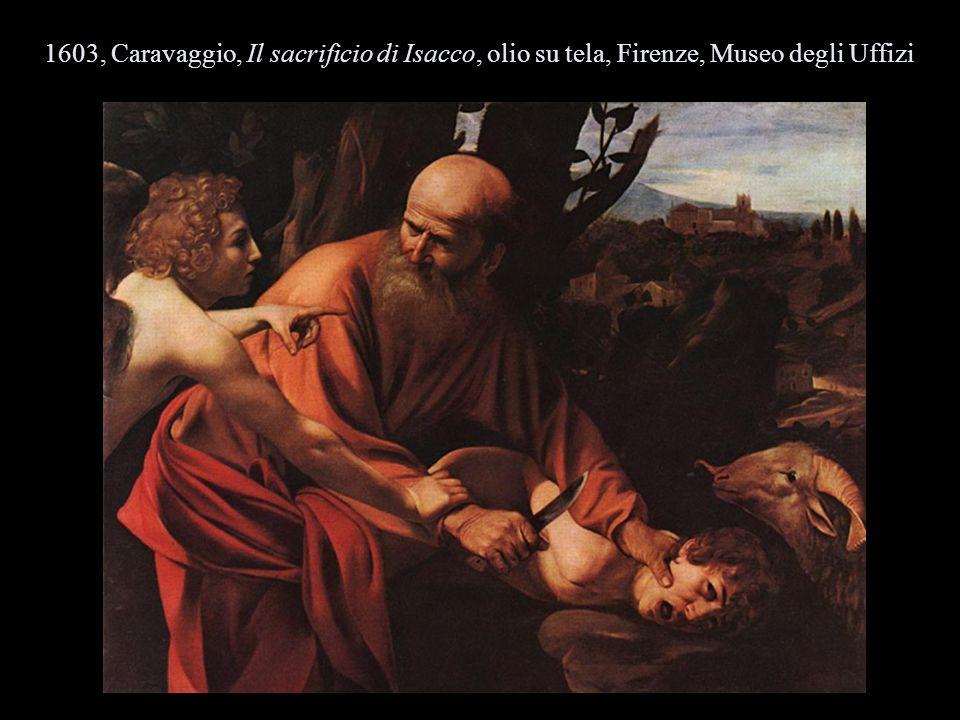 1603, Caravaggio, Il sacrificio di Isacco, olio su tela, Firenze, Museo degli Uffizi