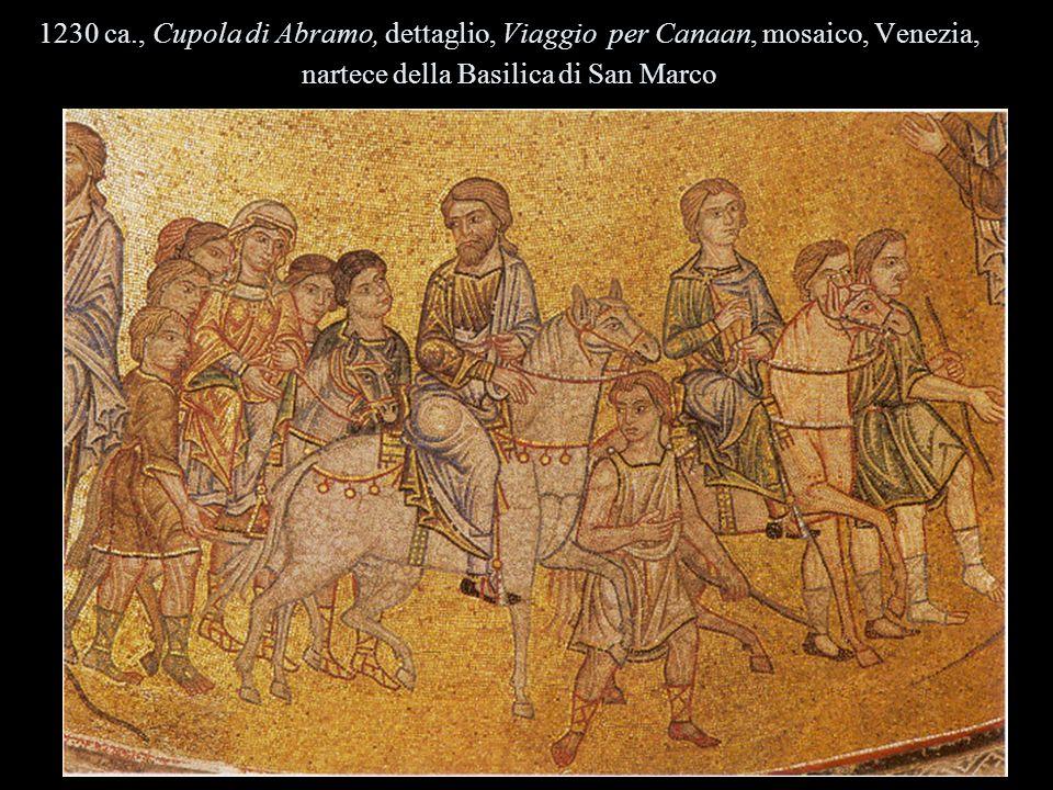 1230 ca., Cupola di Abramo, dettaglio, Viaggio per Canaan, mosaico, Venezia, nartece della Basilica di San Marco