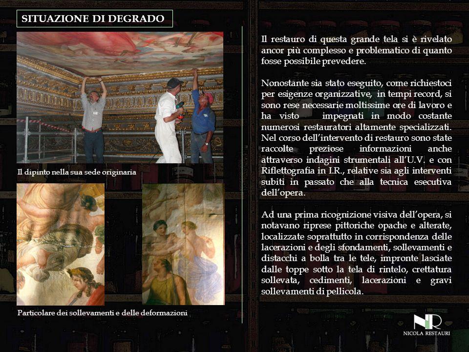 SITUAZIONE DI DEGRADO Il restauro di questa grande tela si è rivelato ancor più complesso e problematico di quanto fosse possibile prevedere.