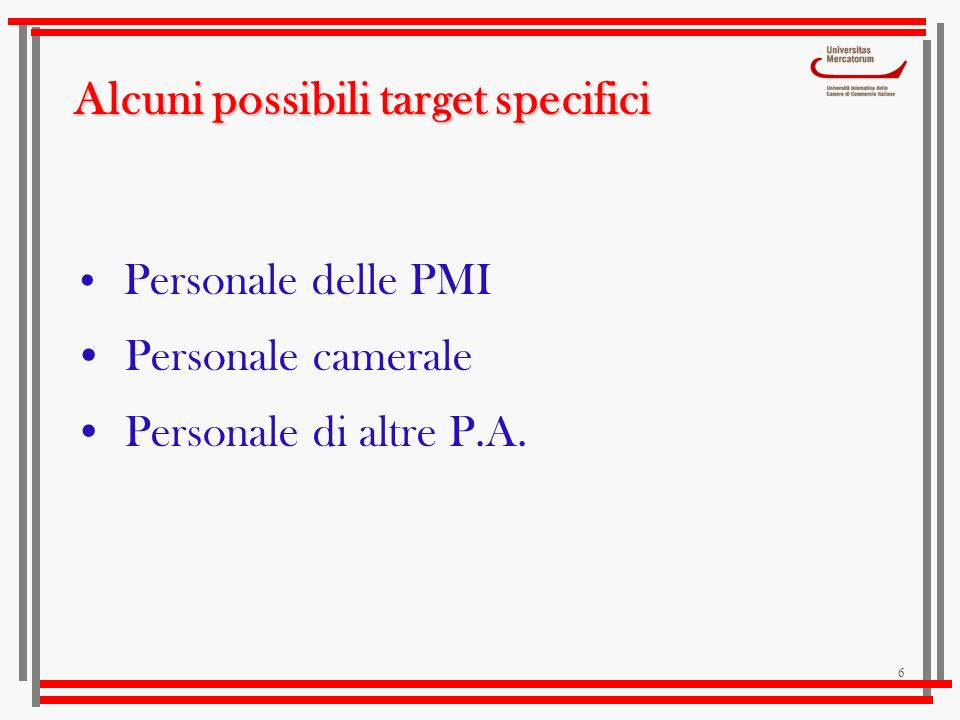 Alcuni possibili target specifici
