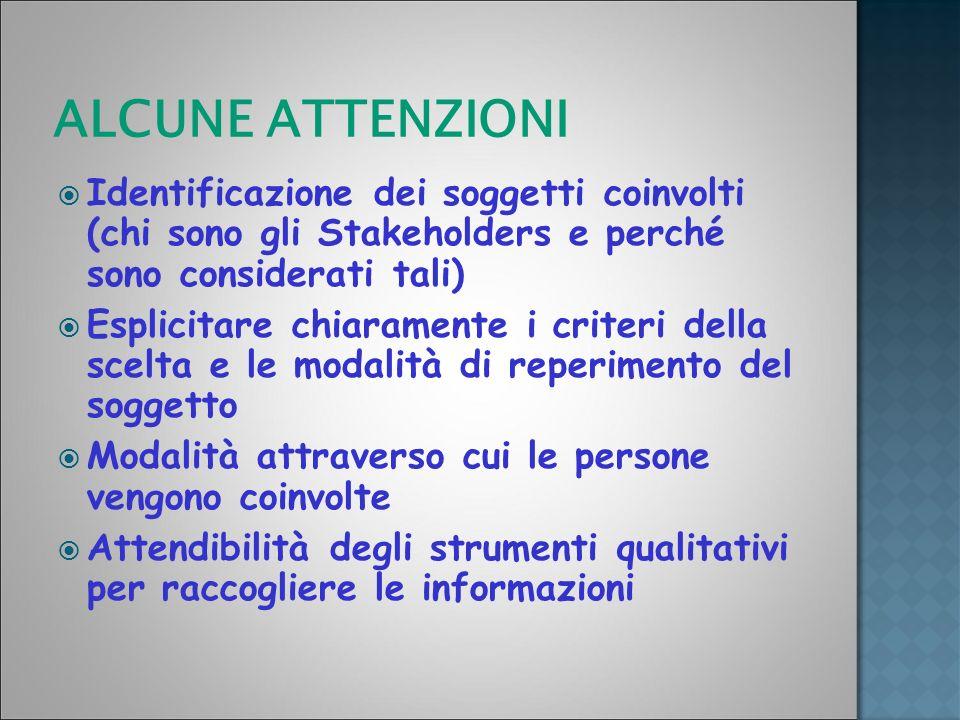ALCUNE ATTENZIONI Identificazione dei soggetti coinvolti (chi sono gli Stakeholders e perché sono considerati tali)